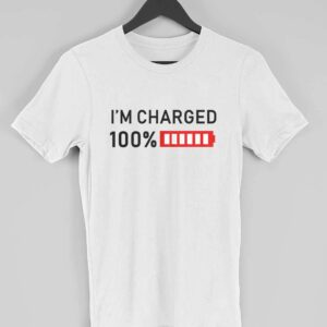 I'm Charged White Half Sleeve T-Shirt