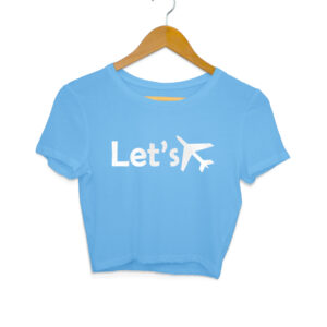 Let's Fly Women's Crop Tops