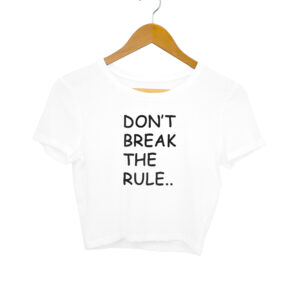 Don't Break The Rule Women's Crop Tops